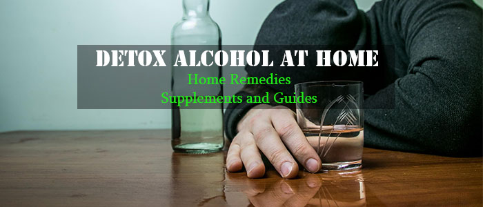 Detox from Alcohol at Home Guide - Alcohol Withdrawal Remedi